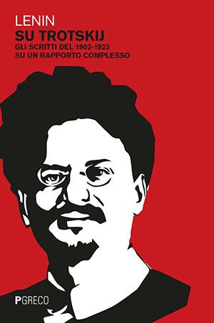 Su Trotskij. Gli scritti del 1902-1923 su un rapporto complesso