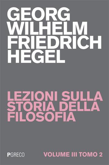 Lezioni sulla storia della filosofia. Volume IV Tomo II