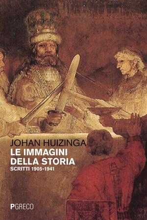 Le immagini della storia. Scritti 1905-1941