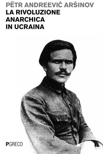 La rivoluzione anarchica in Ucraina