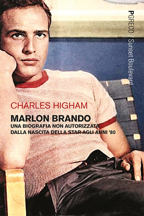Marlon Brando. Una biografia non autorizzata dalla nascita della star agli anni '80