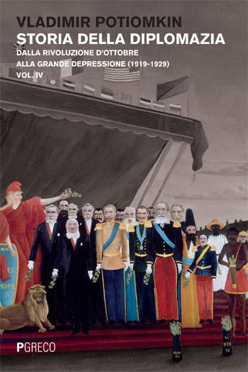 Storia della diplomazia. Dalla Rivoluzione d'Ottobre alla Grande Depressione (1919-1929). Vol.IV
