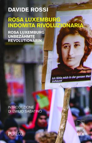 Rosa Luxemburg indomita rivoluzionaria