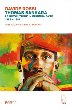 Thomas Sankara. La rivoluzione in Burkina Faso. 1983-1987