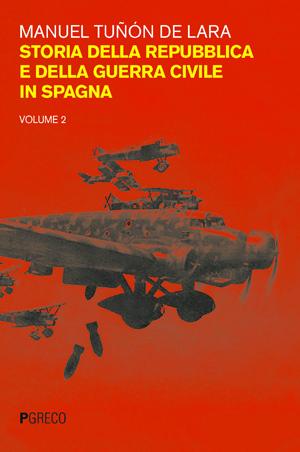Storia della Repubblica e della guerra civile in Spagna. Vol II