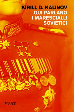 Qui parlano i marescialli sovietici