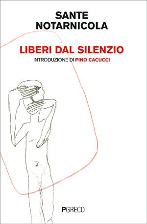 Liberi dal silenzio. Introduzione di Pino Cacucci