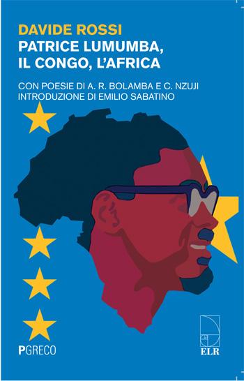 Patrice Lumumba, il Congo, l'Africa.