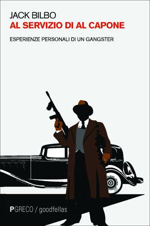 Al servizio di Al Capone. Esperienze personali di un gangster