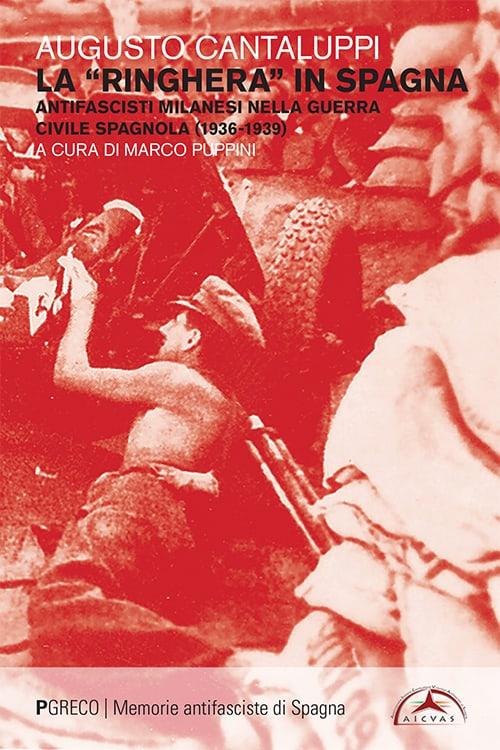 La «ringhera» in Spagna. Antifascisti milanesi nella guerra civile spagnola (1936-1939)