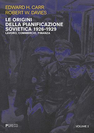 Le origini della pianificazione sovietica 1926-1929. Volume II. Lavoro, commercio, finanza