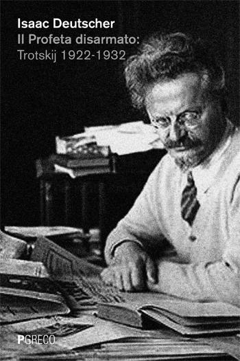 Il Profeta disarmato: Trotskij 1922-1932