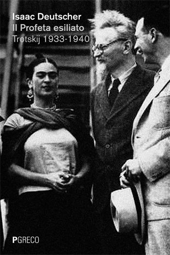 Il Profeta esiliato: Trotskij 1933-1940