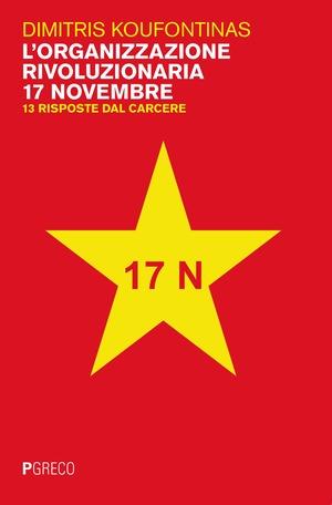 L'organizzazione rivoluzionaria 17 Novembre. 13 risposte dal carcere