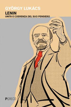 Lenin. Unità e coerenza del suo pensiero