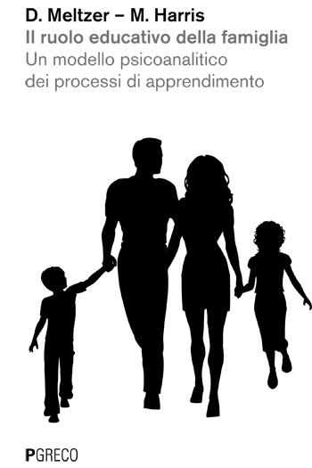Il ruolo educativo della famiglia. Un modello psicoanalitico dei processi di apprendimento